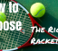 How to choose Tennis Racket