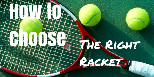 How to choose Tennis Racket
