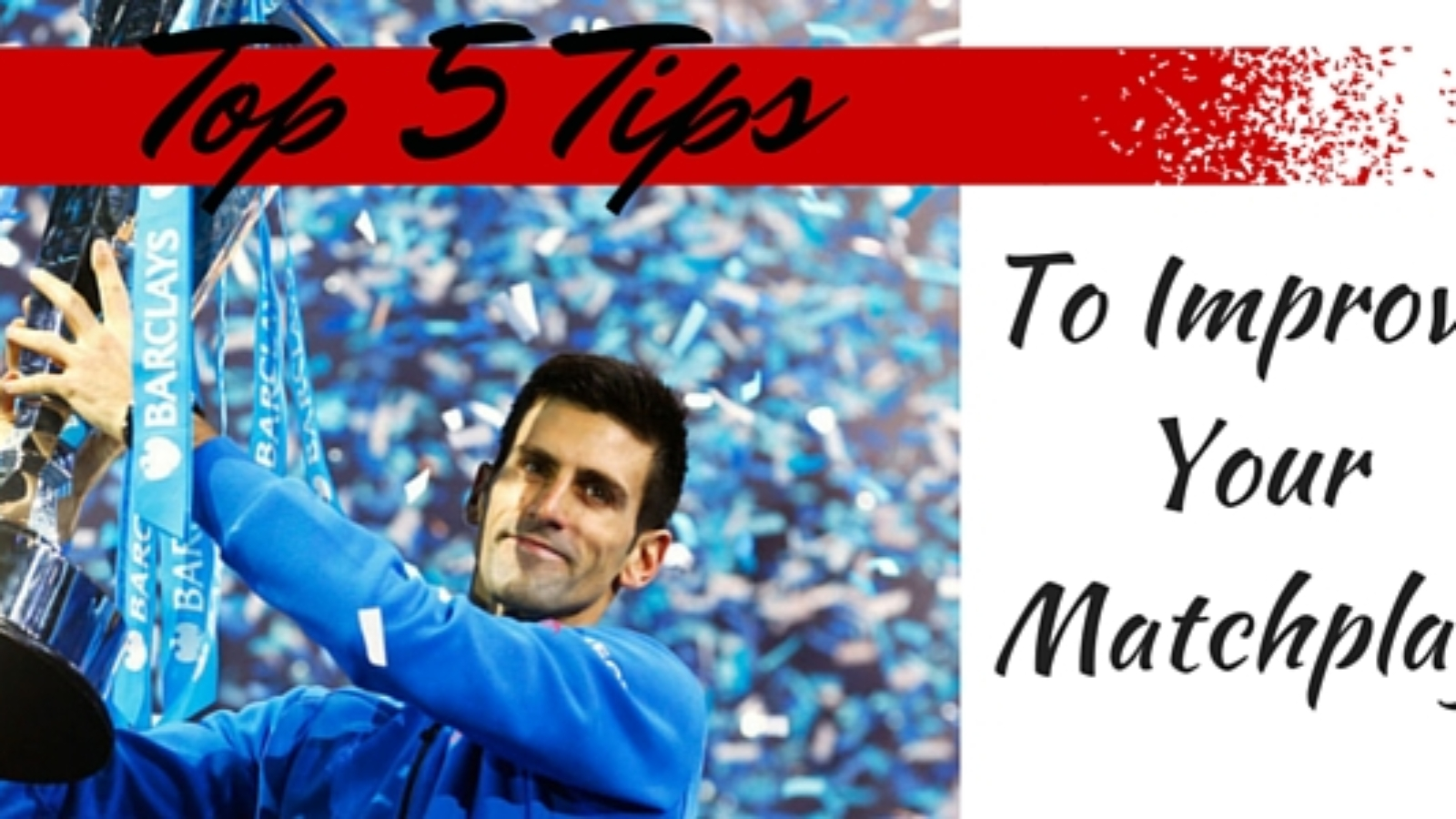 Tips to improve your Matchplay